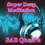 SAB Quest 2「スーパー・ディープ・メディテーション」