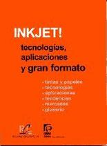 Inkjet! Tecnologías, Aplicaciones y Gran Formato