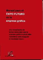 Manual para el Éxito Futuro de la Empresa Gráfica