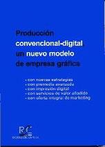 Producción Convencional-Digital, un Nuevo Modelo de Empresa Gráfica