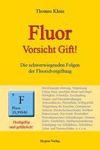 Fluor - Vorsicht Gift! Thomas Klein