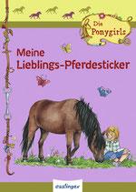 Die Ponygirls - Meine Lieblings-Pferdestickerheft