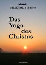 Murdo MacDonald-Bayne: Das Yoga des Christus