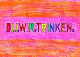 DU.WIR.TRINKEN.