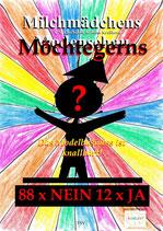 T. S. Ellerbäh & Kristina Kralikova: Milchmädchens Möchtegerns - Das Modelbusiness ist knallhart! (88 x NEIN 12 x JA)