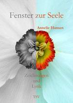 Annelie Hansen: Fenster zur Seele - Zeichnungen und Lyrik