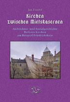 Jan Feustel - Kirchen zwischen Mietskasernen - Architektur- und Sozialgeschichte der Kirchen in Berlin am Beispiel des Bezirks Friedrichshain