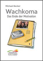 "Michael Becker: ""Wachkoma - das Ende der Motivation"""