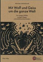 Hilty Elisa, Mit Wolf und Geiss um die ganze Welt (Märchen Interkulturell)