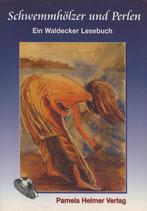 """Helmer (Hrsg)  """"Schwemmhözer und Perlen"""" -                 Ein Waldecker Lesebuch"""