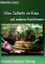 """Martin Lenz: """"Vom Schatz im Kies"""""""