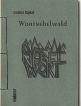 "Cartal/Behringer: ""Wortnebelwald"""