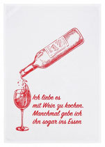 """Geschirrtuch weiß """"Ich liebe es mit Wein zu kochen. Manchmal gebe ich ihn sogar ins Essen"""", rot"""