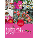 Naturnahe Rosen Band 1 Strauchrosen