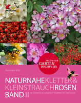 Naturnahe Rosen Band 2 Kletter- und Kleinstrauchrosen