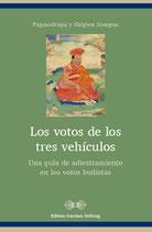 Pagmodrupa y Shigten Sumgon Los votos de los tres vehículos Una guía de adiestramiento en los votos budistas