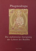 Phagmodrupa, Die stufenweise Aneignung der Lehren des Buddha