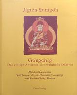 """Jigten Sumgön, Gongchig - das einzige Ansinnen. Mit dem Kommentar """"Die Lampe, die die Dunkelheit beseitigt"""" von Rigdzin Chökyi Dragpa"""