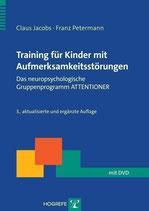 Training für Kinder mit Aufmerksamkeitsstörungen / Das neuropsychologische Gruppentraining ATTENTIONER