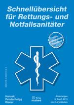 Schnellübersicht für Rettungs- und Notfallsanitäter   -    4. Auflage (völlig überarbeitete Neuauflage)
