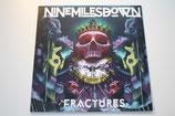 Nine Miles Down - Fractures