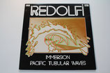 Redolfi - Immersion / Pacific Tubular Waves