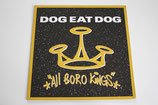 Dog Eat Dog - All Boro Kings