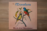 The Monsters - Birds Eat Martians