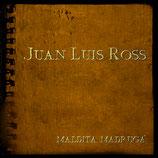 """DISCO """"MALDITA MADRUGÁ"""" JUAN LUIS ROSS"""