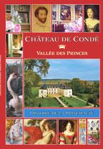 Château de Condé - Vallée des Princes - La Principauté