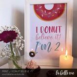 """Print (21x 29,7 cm) """"I Donut believe"""""""