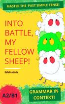 Into Battle, My Fellow Sheep!