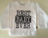 "T-shirt lange mouw ""Best baby ever"""