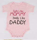 "Rompertje "" Cute like mommy, smelly like daddy"""