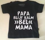 "T-shirt ""Papa blijf kalm, bel mama"""