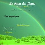 """01 - CD """"Le chant des fleurs"""" chant de guérison"""