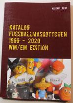 NEUERSCHEINGUNG - Katalog Fussballmaskottchen WM/EM 1966 bis 2020