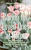 Caring for Loved Ones at Home -- Paperback