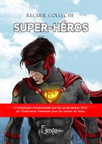Super-Héros : L'anthologie recommandée par les programmes 2016 de l'Éducation Nationale pour les classes de 5eme.
