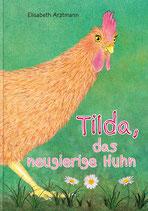 Tilda, das neugierige Huhn