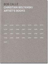 """CHRISTIAN BOLTANSKI ARTIST'S BOOKS (1969-2007)"" - Bob Calle - Edition courante (Anglais)"