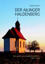 Der Ailinger Haldenberg – 100 Jahre Haldenbergkapelle 1921-2021