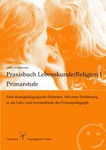 Praxisbuch Lebenskunde/Religion I für die Primarstufe