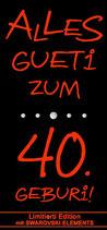 Wein ''ALLES GUETi ZUM 40. GEBURi''