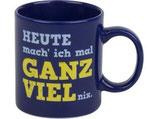 Tasse Heute mach ich mal ganz viel nix Wächtersbach