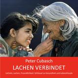 """Peter Cubasch: """"Lächeln, Lachen, Freundlichkeit: Schlüssel zu Gesundheit und Lebensfreude"""" ( 2. erweiterte Auflage, Buch und Übungs-CD)"""