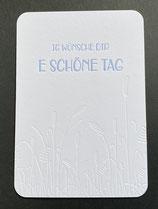 """Art. 20.006 / """"ig wünsche dir e schöne Tag"""""""