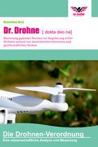 Dr. Drohne - Bewertung geplanter Normen zur Regulierung ziviler Drohnen anhand von ökonomischen Interessen und gesellschaftlichen Risiken