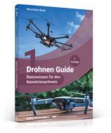 Dr. Drohne Drohnen Guide Band 1: Basiswissen für den Kenntnisnachweis