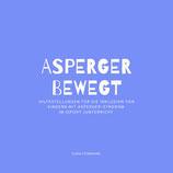 Steinemann, Elena: Asperger bewegt - Hilfestellungen für die Inklusion von Kindern mit Asperger-Syndrom im (Sport-)Unterricht (Broschüre 21 x 21 cm)